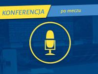 Konferencja po meczu z Miedzią Legnica